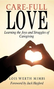 Care-Full Love  -     By: Lois Werth Mimbs