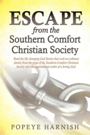 Escape from the Southern Comfort Christian Society  -     By: Popeye Harnish