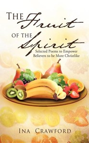 The Fruit of the Spirit  -     By: Ina Crawford