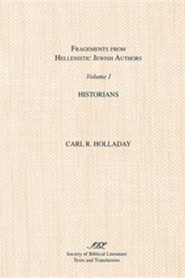 Fragments from Hellenistic Jewish Authors: Volume !, Historians  -     By: Carl R. Holladay