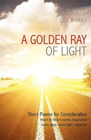 A Golden Ray of Light  -     By: Roy Marks