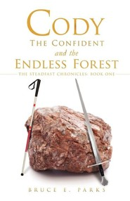 Cody the Confident and the Endless Forest  -     By: Bruce E. Parks