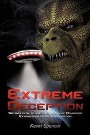 Extreme Deception  -     By: Kevin Spencer