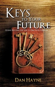 Keys to Your Future  -     By: Dan Hayne