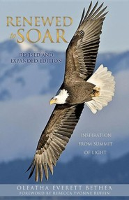 Renewed to Soar: Inspiration from Summit of Light, Revised and Expanded Edition  -     By: Oleatha Everett Bethea