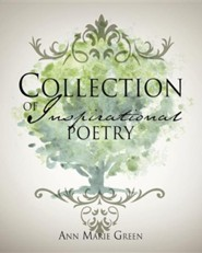 Collection of Inspirational Poetry  -     By: Ann Marie Green