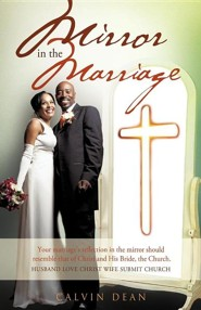 Marriage in the Mirror  -     By: Calvin Dean
