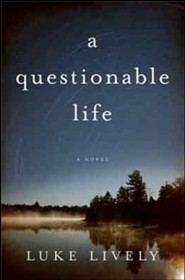 A Questionable Life: A Novel  -     By: Luke Lively
