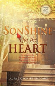 Sonshine for the Heart  -     By: Laura L. Gron