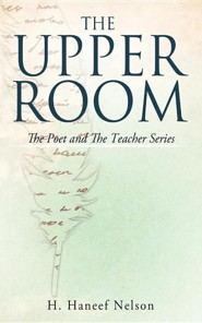 The Upper Room  -     By: H. Haneef Nelson