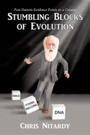 Stumbling Blocks of Evolution  -     By: Chris Nitardy