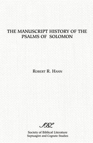 The Manuscript History of the Psalms of Solomon  -     By: Robert Hann