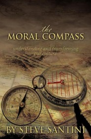 The Moral Compass  -     By: Steve Santini