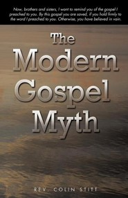 The Modern Gospel Myth  -     By: Rev. Colin Stitt