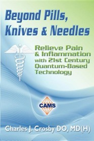 Beyond Pills, Knives & Needles  -     By: Charles J. Crosby
