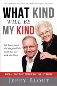 What Kind Will Be My Kind  -     By: Jerry Blout