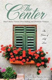 The Center  -     By: Barbara Jean Newby Givens