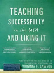 Teaching Successfully in the USA and Liking It  -     By: Virginia F. Lawson