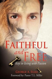 Faithful and Free  -     By: George A. Elias