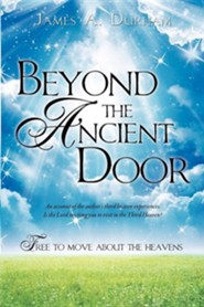 Beyond the Ancient Door  -     By: James A. Durham