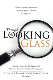Through the Looking Glass  -     By: Gracie Bonds Staples, Ethalyn P. Kirby