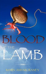 Blood of the Lamb  -     By: Mary Ann McRaney