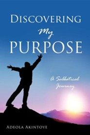 Discovering My Purpose  -     By: Adeola Akintoye