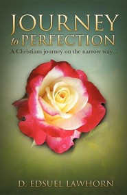 Journey to Perfection  -     By: D. Edsuel Lawhorn