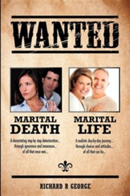 Marital Death - Marital Life  -     By: Richard R. George