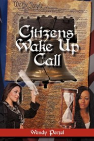 Citizens' Wake Up Call  -     By: Wendy Petzel