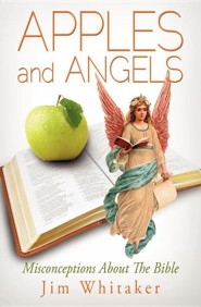 Apples and Angels  -     By: Jim Whitaker