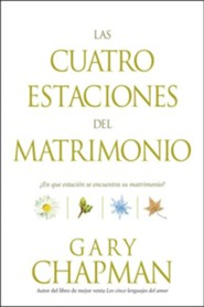 Las Cuatro Estaciones del Matrimonio: ?En Que Estacion Se Encuentra su Matrimonio? = Four Seasons of Marriage  -     By: Gary Chapman