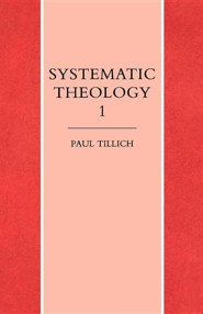 Systematic Theology Vol. 1  -     By: Paul Tillich