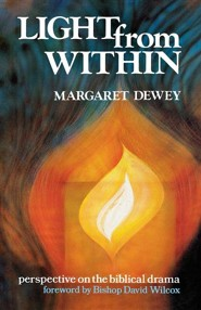 Light from Within: Perspective on the Biblical Drama  -     By: Margaret Dewey