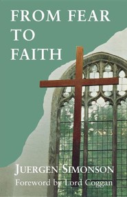 From Fear to Faith  -     By: Juergen Simonson