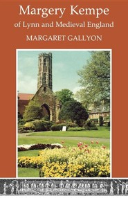 Margery Kempe of Lynn & Medieval En gland  -     By: Margaret Gallyon