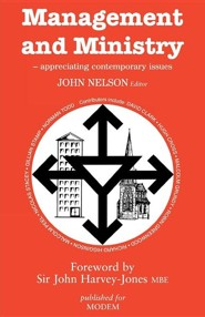 Management and Ministry: Appreciating Contemporary Issues  -     Edited By: John Nelson