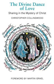 The Divine Dance of Love: Sharing in the Mystery of Christ   -     By: Christopher Collingwood