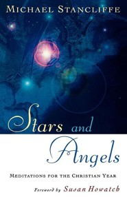 Stars and Angels: Meditations for the Christian Year  -     By: Michael Stancliffe
