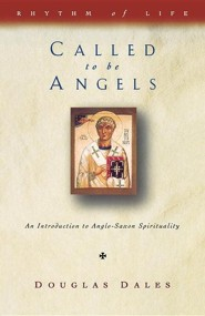 Called to Be Angels  -     By: Douglas Dales