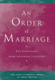 An Order of Marriage: For Christians from Different Churches  -     By: Joint Liturgical Group
