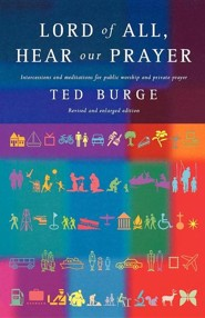 Lord of All, Hear Our Prayer, Second Edition  -     By: Ted Burge