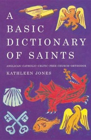 Basic Dictionary of Saints  -     By: Kathleen Jones