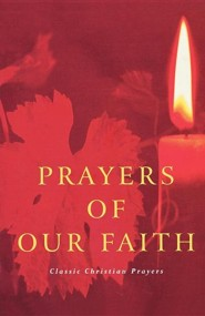 Prayers of the Faith: Classic Christian Prayers  -     By: Douglas Dales