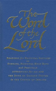 The Word of the Lord: Church of Ireland: Readings for Sundays, Holy Days and Festivals  -     Edited By: Brian Mayne