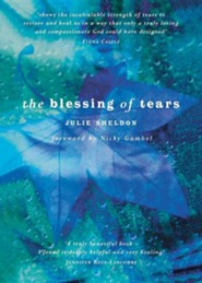 The Blessing of Tears  -     By: Julie Sheldon