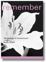 Remember: 100 Readings for Bereavement  -     By: Robert Atwell