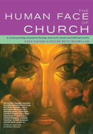 The Human Face of Church: A Social Psychology and Pastoral Theology Resource for Pioneer and Traditional Ministry  -     By: Sarah Savage, Eolene Boyd-MacMillan