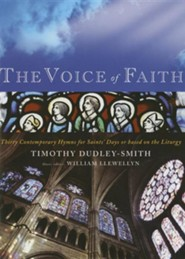 The Voice of Faith: Contemporary Hymns for Saints' Days with Others Based on the Liturgy