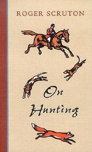 On Hunting  -     By: Roger Scruton